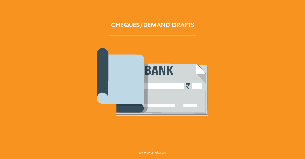 Cheques and demand draft